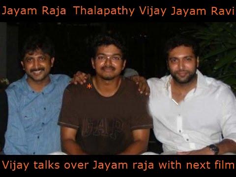 Vijay talks with jayam raja for next film