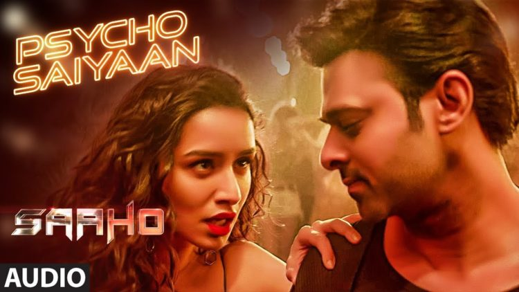 Psycho Saiyaan song full audio – Saaho songs