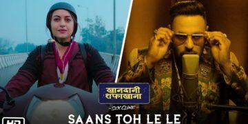 Saans Toh Le Le song video | Khandaani Shafakhana songs