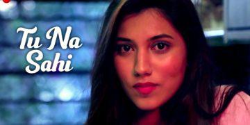 Tu Na Sahi – Official Music Video