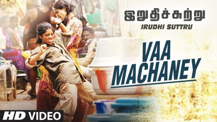 Vaa Machaney Song Video | Irudhi Suttru Songs