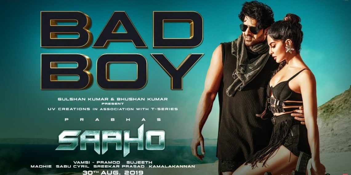 Bad Boy Hindi Song Video | Saaho Songs