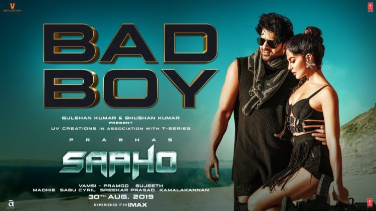 Bad Boy Hindi Song Video | Saaho Songs