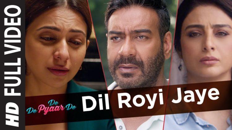 Dil royi jaye full song video – De De Pyaar De movie songs
