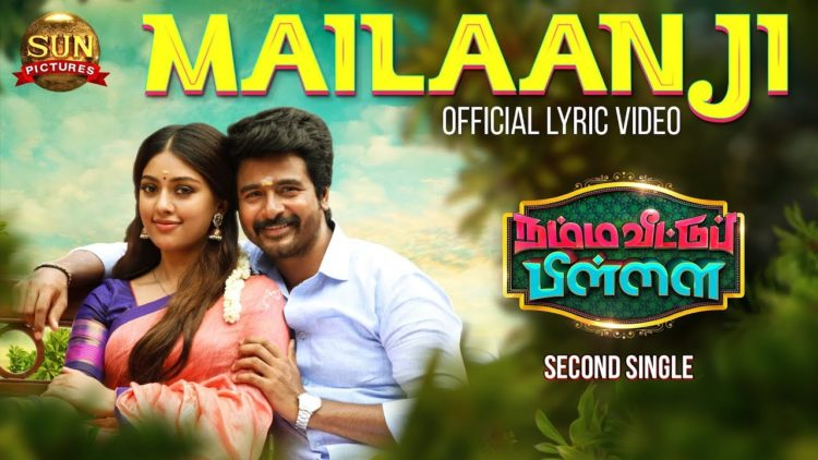 Mailaanji Song Lyric Video | Namma Veettu Pillai Movie Songs