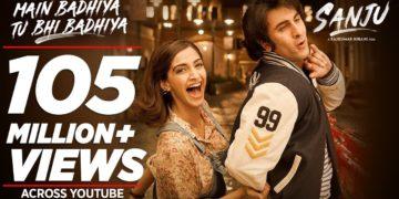 main badhiya tu bhi badhiya song video   sanju movie songs