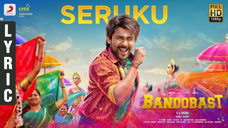 Seruku Song Lyric Video | Bandobast Movie songs