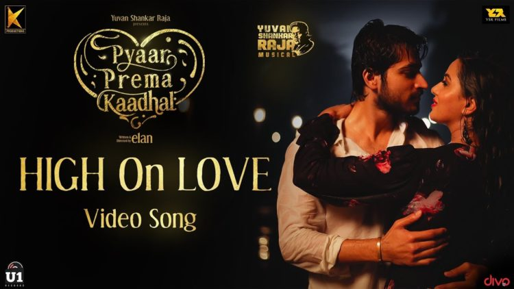 Songs pyaar prema kaadhal : High on love song video