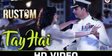 tay hai song video – rustom movie songs