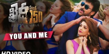 You And Me HD Video Song Teaser | Khaidi No 150