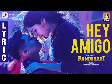 Hey Amigo Lyric Song Video | Bandobast Songs