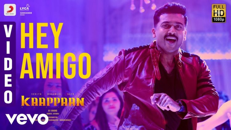 Hey Amigo Song Video | Kaappaan Movie Songs
