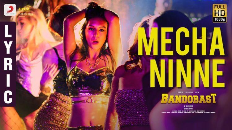 Mecha Ninne Song Lyric Video | Bandobast Movie Songs