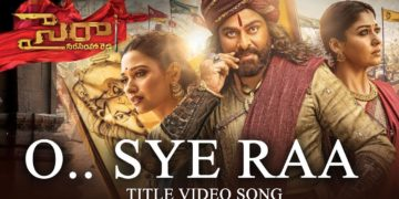 O Sye Raa Video Song (Telugu) – Sye Raa Songs