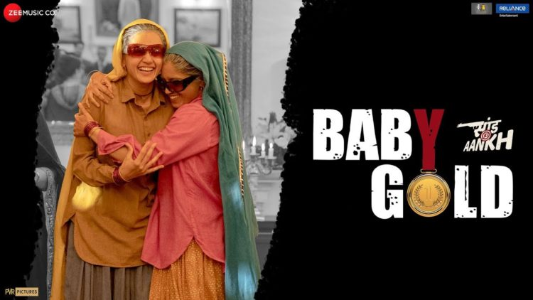 Baby Gold Video | Saand Ki Aankh Movie Songs