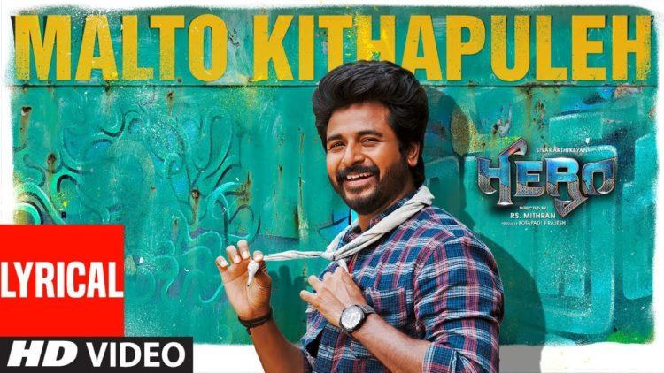 Malto Kithapuleh Lyrical Video | Hero Tamil Movie Songs