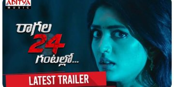 Raagala 24 Gantallo Latest Trailer