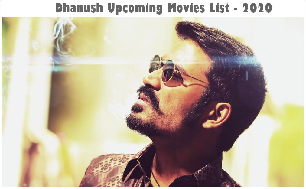 Dhanush upcoming movies