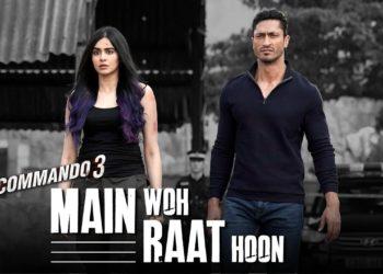Main Woh Raat Hoon Video | Commando 3 Songs