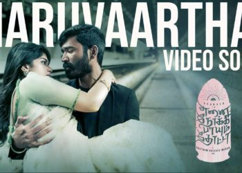Maruvaarthai Video Song | Enai Noki Paayum Thota Songs