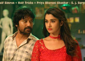 Half 'Simran + Half Trisha = Priya Bhavani Shankar - Says S. J. Surya