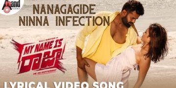 Nanagagide ninna infection song lyrical | My Name Is Raja songs
