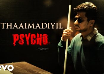 Thaaimadiyil song lyric video | Psycho movie songs