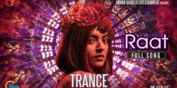 Trance movie songs | Raat Full Song