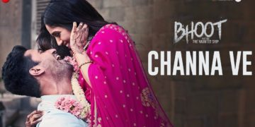 Channa Ve Video | Bhoot Part One: The Haunted Ship Ship Movie Songs