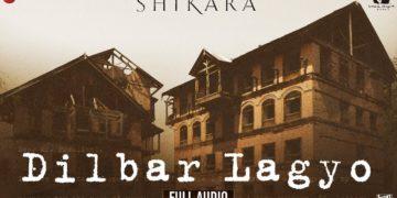 Dilbar Lagyo Video   Shikara Movie Songs