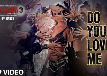 Do You Love Me Video   Baaghi 3 Movie Songs