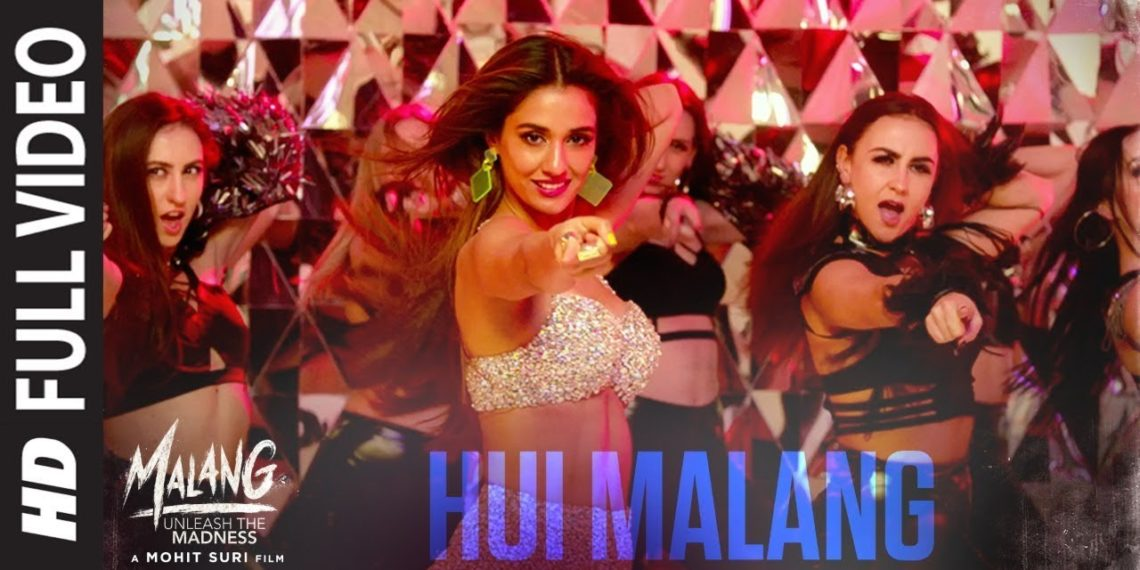 Hui Malang Full Video   Malang Movie Songs