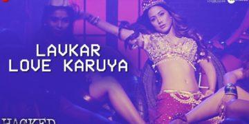 Lavkar Love Karuya Video   Hacked Movie Songs