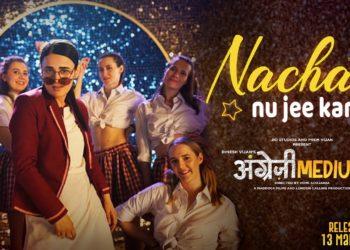 Nachan Nu Jee Karda Video | Angrezi Medium Movie Songs