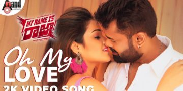 Oh My Love Video Song | My Name is Raja Movie Songs