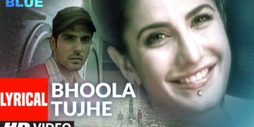 Bhoola Tujhe Song Lyrical Video | Blue Movie Songs