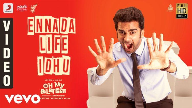 Ennada Life Idhu Video | Oh My Kadavule Movie Songs