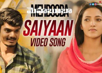 Mehbooba Telugu Movie Songs | Saiyaan Full Video Song