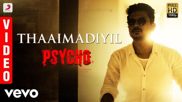 Thaaimadiyil Video | Psycho Movie Songs
