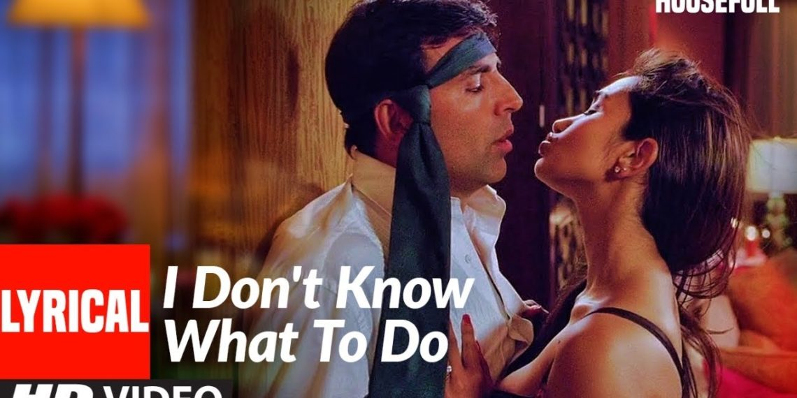 I Don't Know What To Do Lyrical Video | Housefull Movie Songs