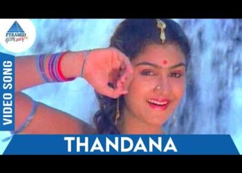 Thandana Video Song HD | Oru Malarin Payanam Movie Songs