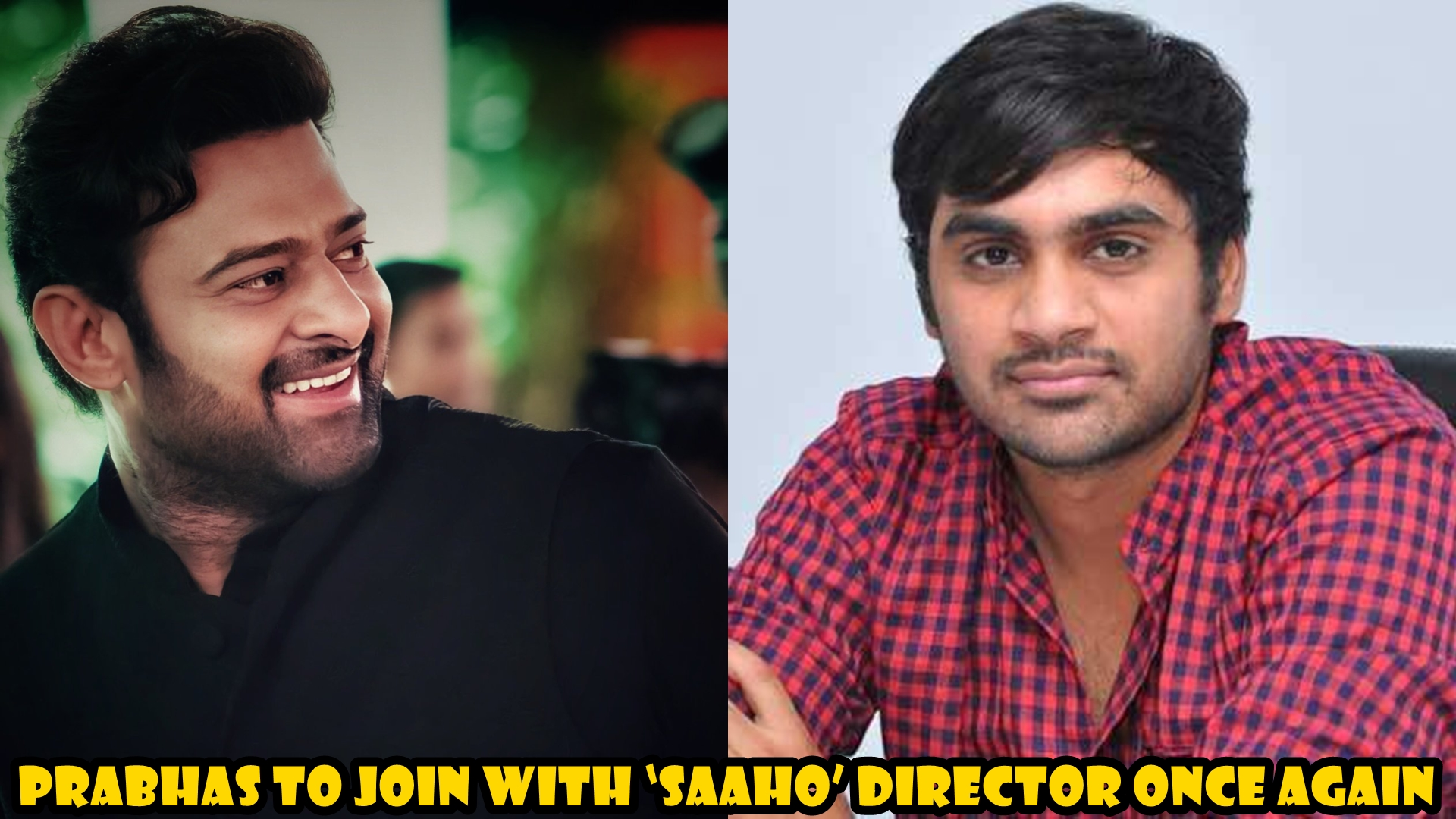 Prabhas to join with 'Saaho' director once Again
