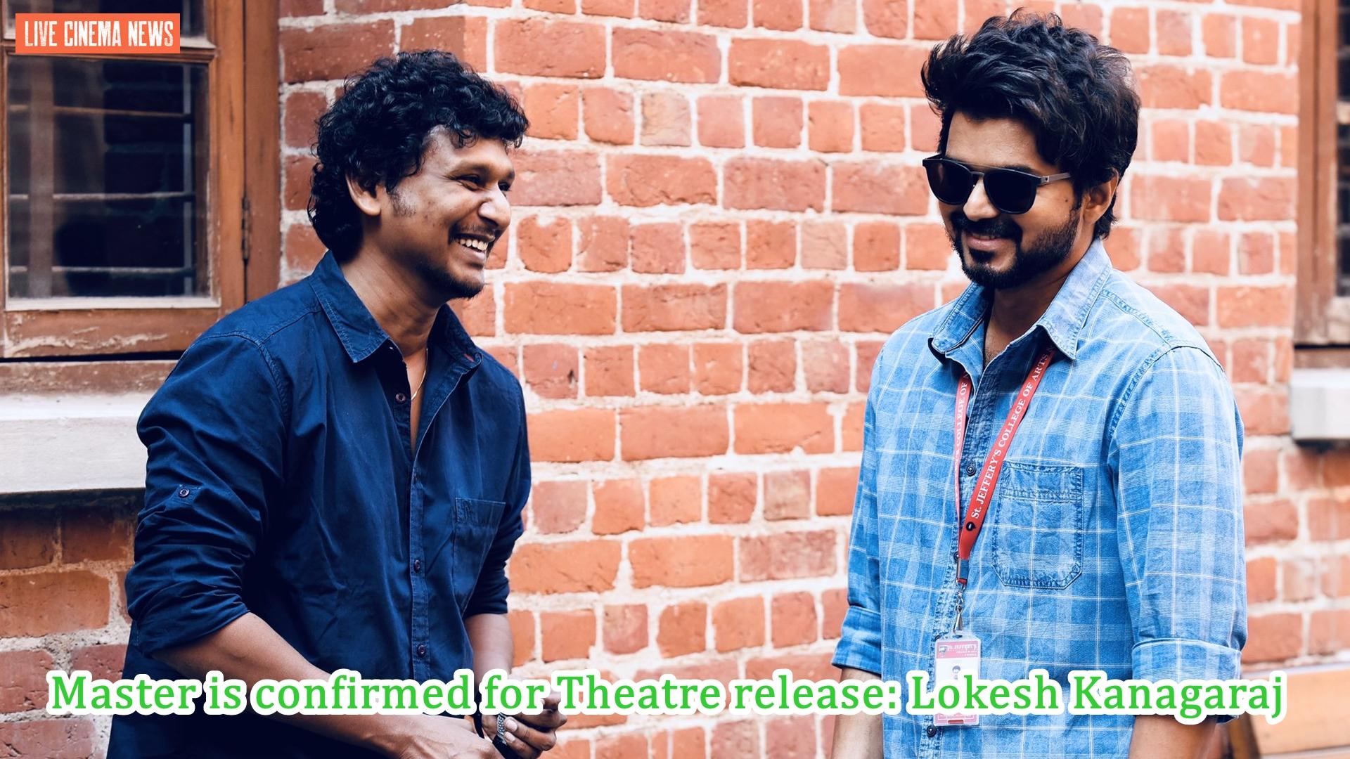 Master is confirmed for Theatre release: Lokesh Kanagaraj